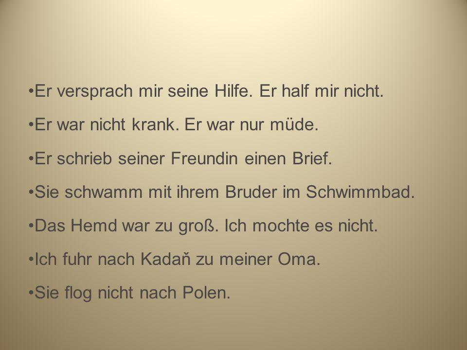Přelož, podtrhni všechna slovesa, časuj ve všech osobách a převeď je do přítomného času Er saß zu Hause.