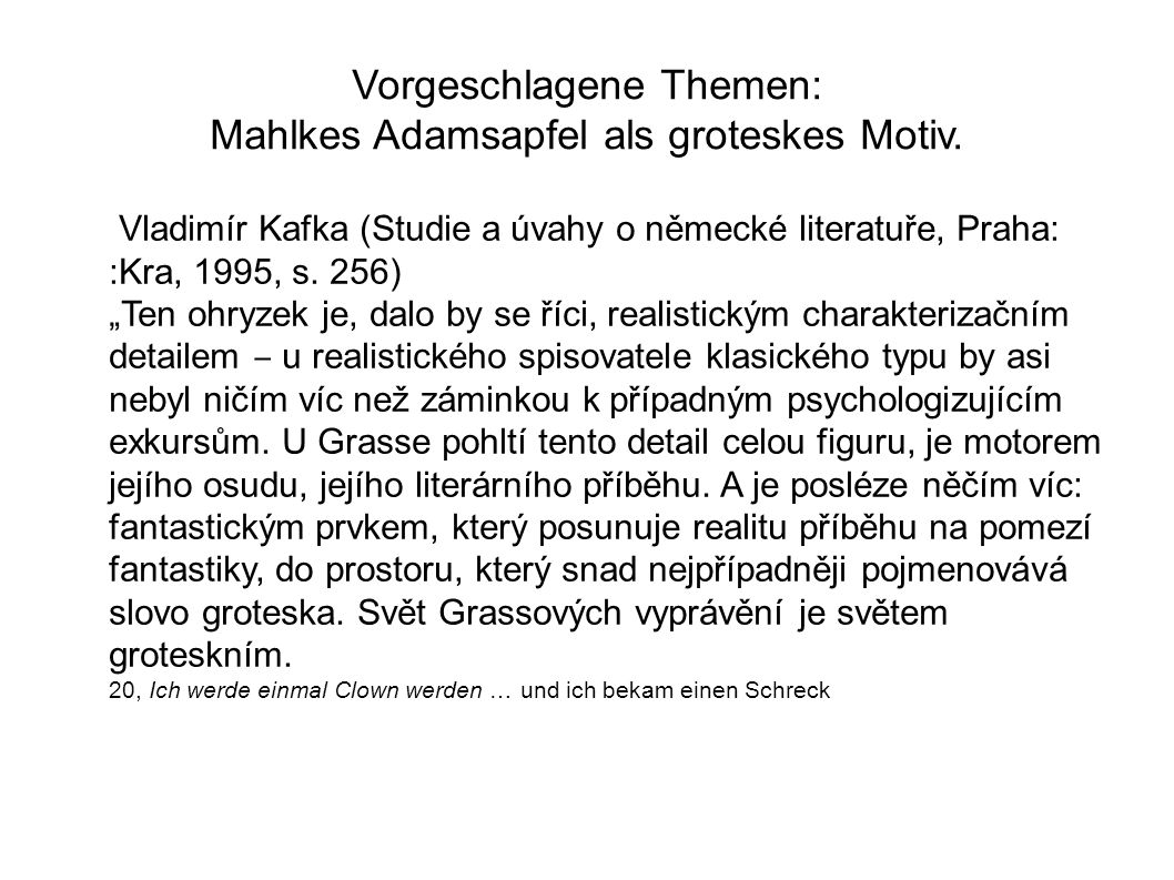 Vorgeschlagene Themen Wanda Szygielski: Das Groteske in der Blechtrommel.