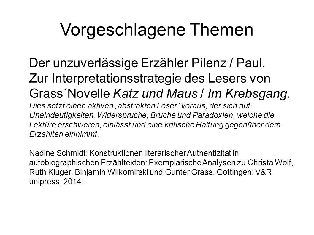 Vorgeschlagene Themen Der unzuverlässige Erzähler Pilenz / Paul.