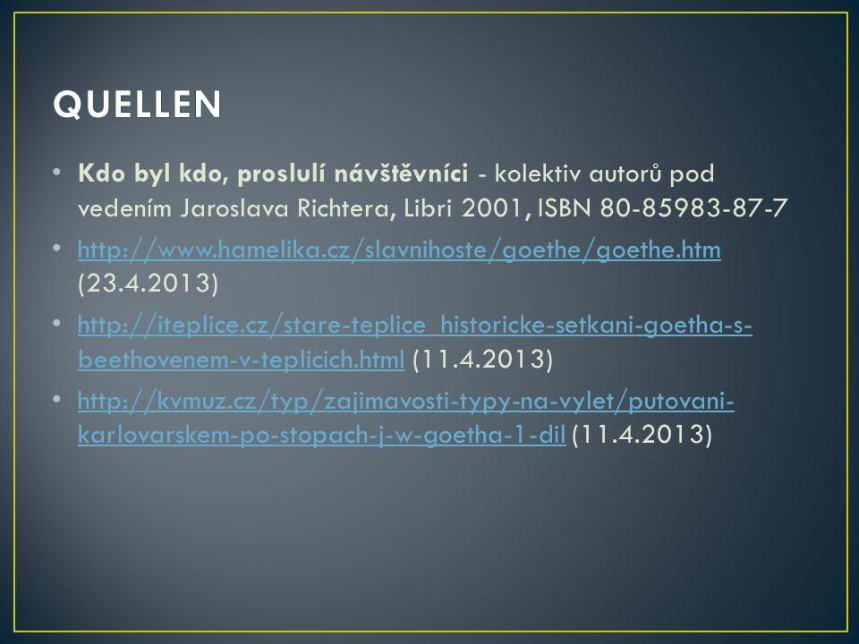 Kdo byl kdo, proslulí návštěvníci - kolektiv autorů pod vedením Jaroslava Richtera, Libri 2001, ISBN 80-85983-87-7 http://www.hamelika.cz/slavnihoste/goethe/goethe.htm (23.4.2013) http://www.hamelika.cz/slavnihoste/goethe/goethe.htm http://iteplice.cz/stare-teplice_historicke-setkani-goetha-s- beethovenem-v-teplicich.html (11.4.2013) http://iteplice.cz/stare-teplice_historicke-setkani-goetha-s- beethovenem-v-teplicich.html http://kvmuz.cz/typ/zajimavosti-typy-na-vylet/putovani- karlovarskem-po-stopach-j-w-goetha-1-dil (11.4.2013) http://kvmuz.cz/typ/zajimavosti-typy-na-vylet/putovani- karlovarskem-po-stopach-j-w-goetha-1-dil