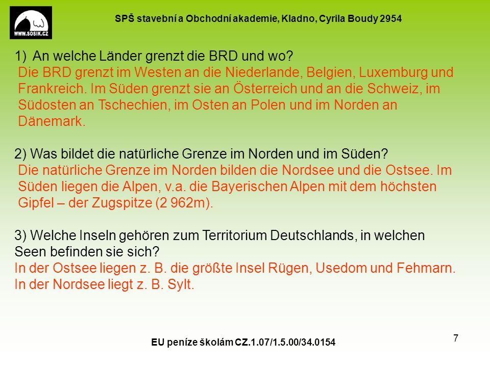 SPŠ stavební a Obchodní akademie, Kladno, Cyrila Boudy 2954 EU peníze školám CZ.1.07/1.5.00/34.0154 8 4) Nennen Sie einige bekannte deutsche Städte, erklären Sie, warum sind sie bekannt, welche Sehenswürdigkeiten kennen Sie.