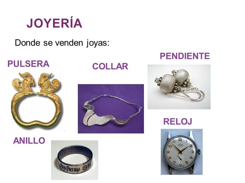 Donde se venden joyas: PULSERA COLLAR PENDIENTE ANILLO RELOJ