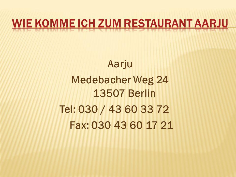 Aarju Medebacher Weg 24 13507 Berlin Tel: 030 / 43 60 33 72 Fax: 030 43 60 17 21