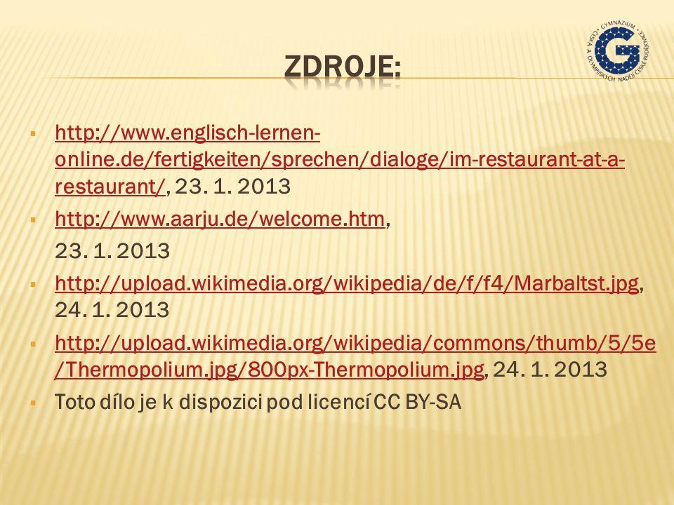  http://www.englisch-lernen- online.de/fertigkeiten/sprechen/dialoge/im-restaurant-at-a- restaurant/, 23. 1. 2013 http://www.englisch-lernen- online.