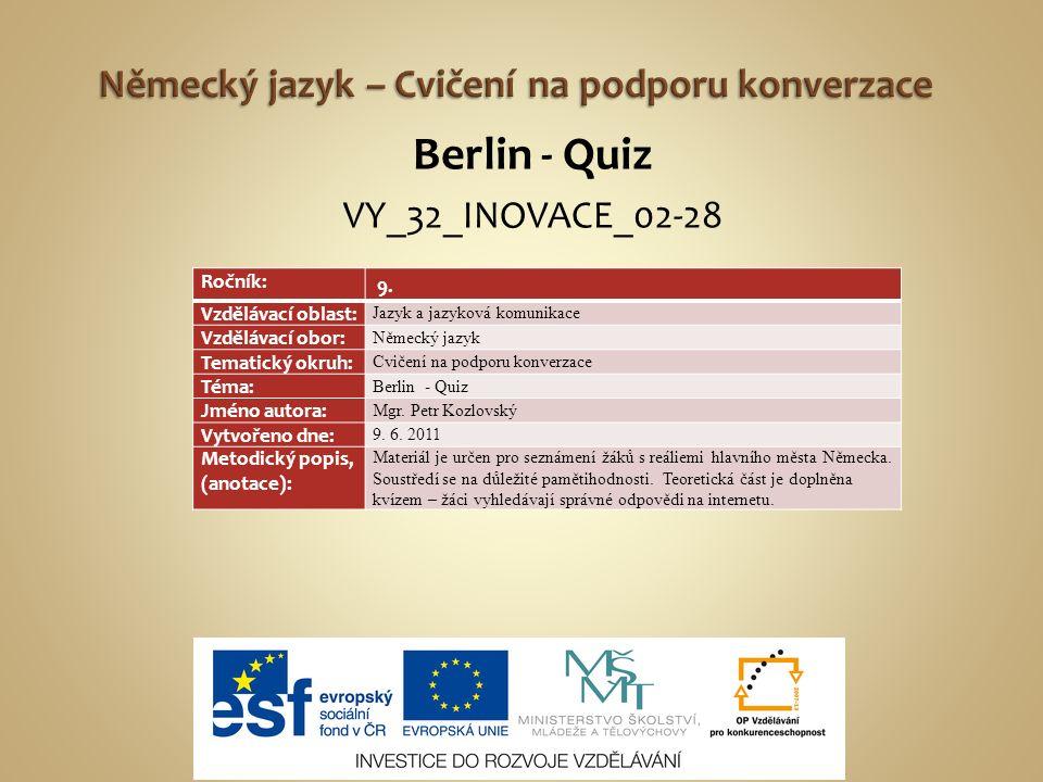 Berlin - Quiz VY_32_INOVACE_02-28 Ročník: 9.
