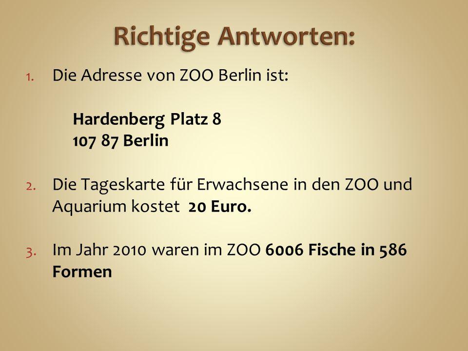 1. Die Adresse von ZOO Berlin ist: Hardenberg Platz 8 107 87 Berlin 2.