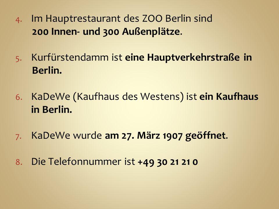 4. Im Hauptrestaurant des ZOO Berlin sind 200 Innen- und 300 Außenplätze.