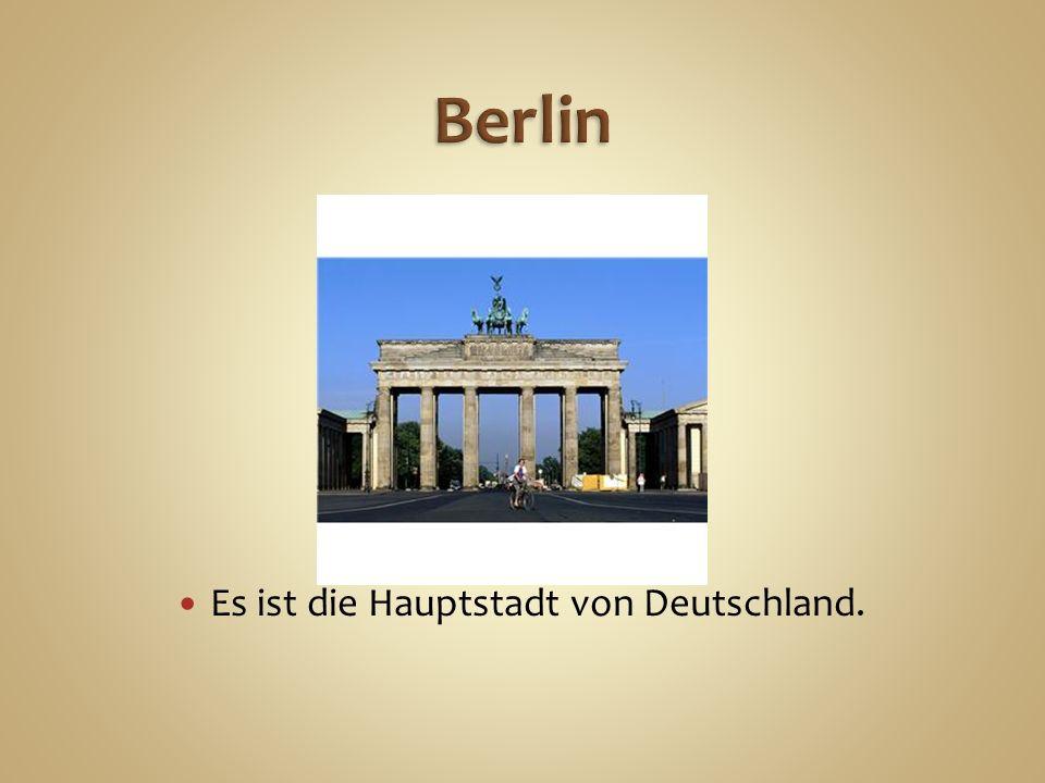 Berlin ist ein Stadtstaat und eine von den Bundesländern Berlin hat 3 450 000 Einwohner.