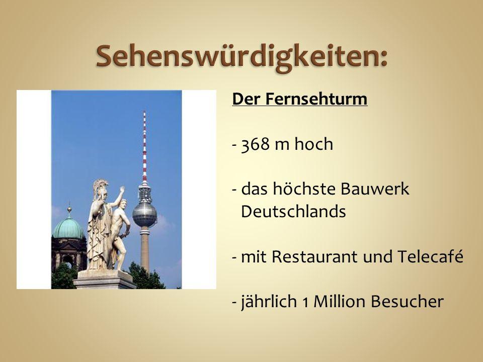Der Fernsehturm - 368 m hoch - das höchste Bauwerk Deutschlands - mit Restaurant und Telecafé - jährlich 1 Million Besucher