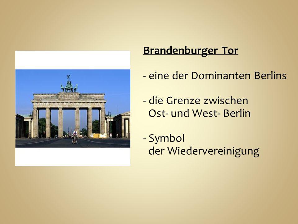 Brandenburger Tor - eine der Dominanten Berlins - die Grenze zwischen Ost- und West- Berlin - Symbol der Wiedervereinigung