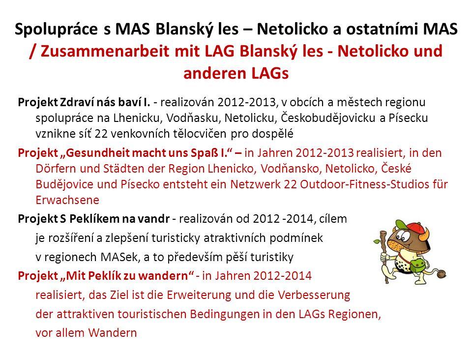 Spolupráce s MAS Blanský les – Netolicko a ostatními MAS / Zusammenarbeit mit LAG Blanský les - Netolicko und anderen LAGs Projekt Zdraví nás baví I.