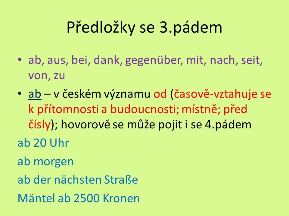Řešení: a)von der Arbeit kommen b)zu Besuch sein c)von Montag bis Freitag d)zum Beispiel e)seit 5 Stunden