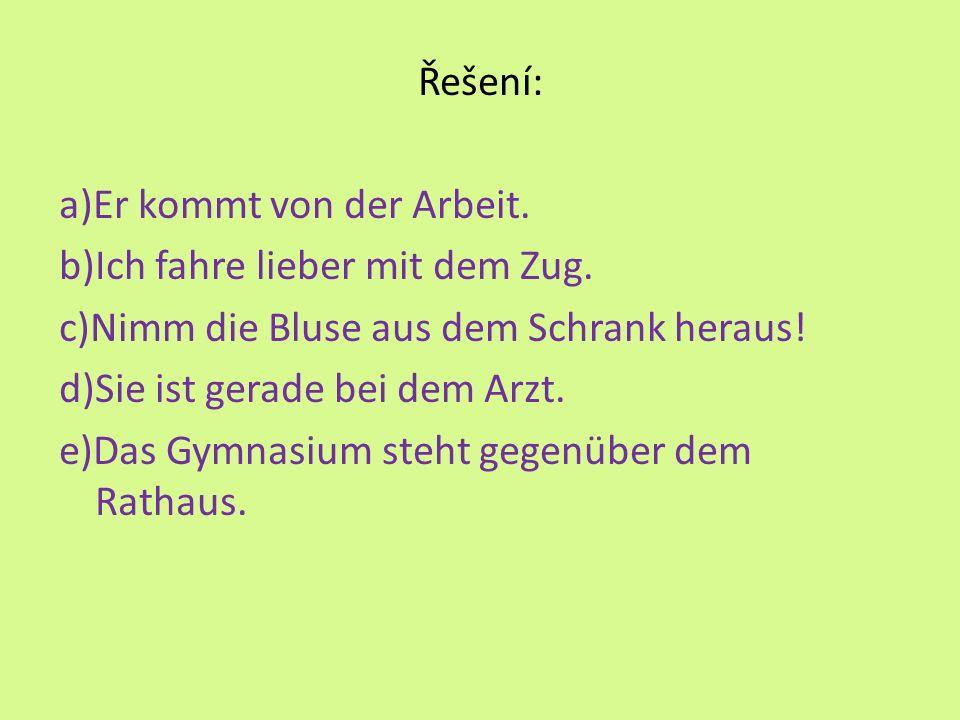 !Doplňte vhodnou předložku.a)... Hause sein b)meiner Meinung...