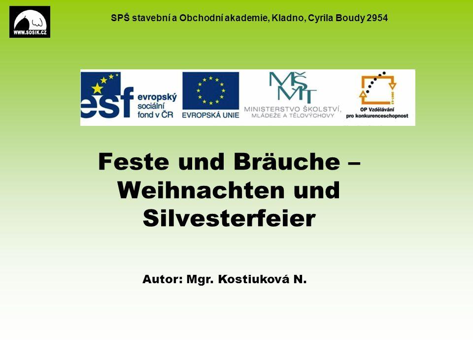 SPŠ stavební a Obchodní akademie, Kladno, Cyrila Boudy 2954 Feste und Bräuche – Weihnachten und Silvesterfeier Autor: Mgr.