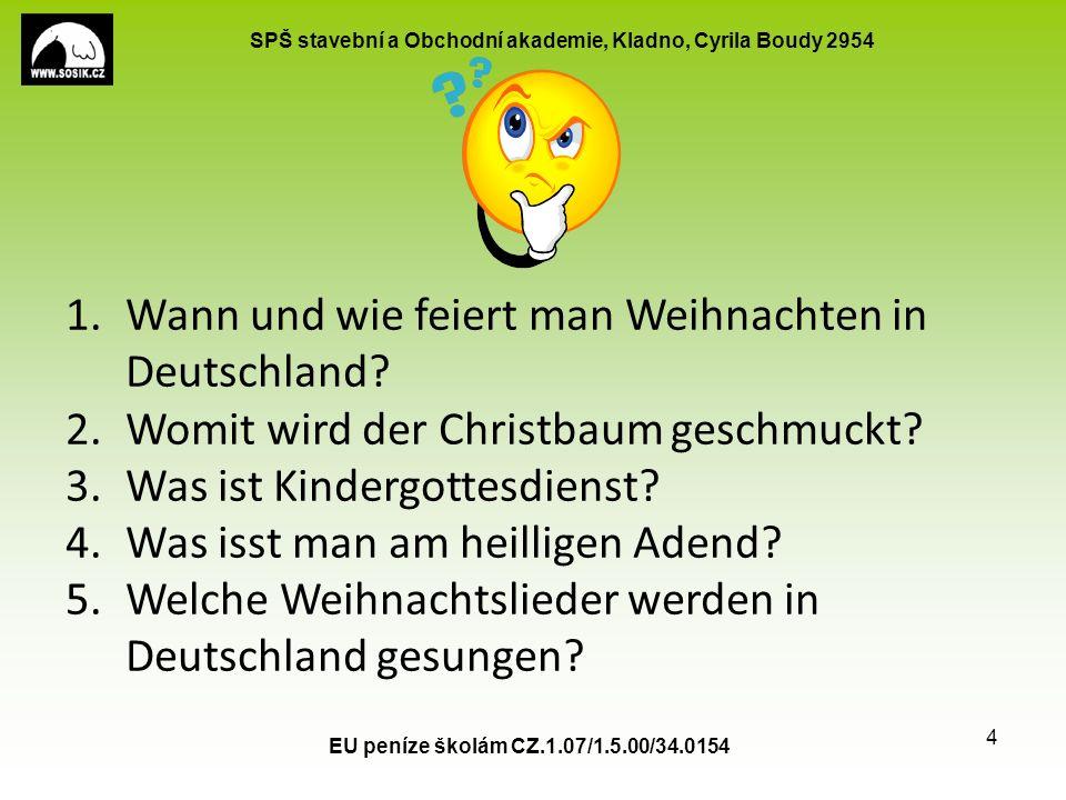 SPŠ stavební a Obchodní akademie, Kladno, Cyrila Boudy 2954 EU peníze školám CZ.1.07/1.5.00/34.0154 4 1.Wann und wie feiert man Weihnachten in Deutschland.