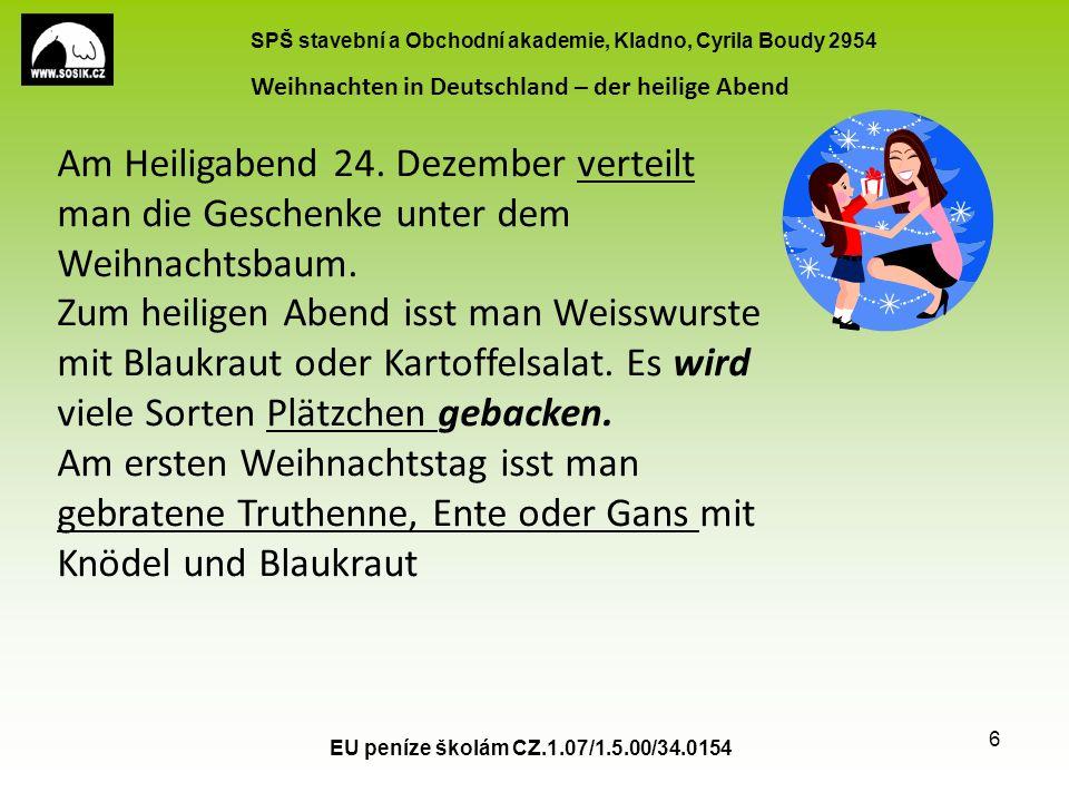 SPŠ stavební a Obchodní akademie, Kladno, Cyrila Boudy 2954 EU peníze školám CZ.1.07/1.5.00/34.0154 6 Am Heiligabend 24.