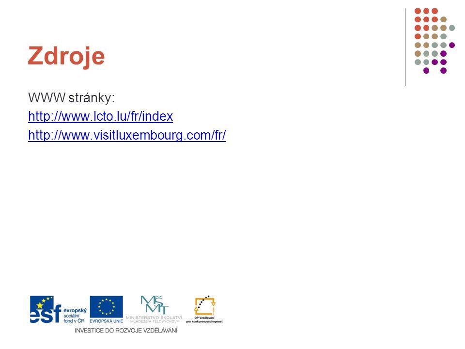 Zdroje WWW stránky: http://www.lcto.lu/fr/index http://www.visitluxembourg.com/fr/