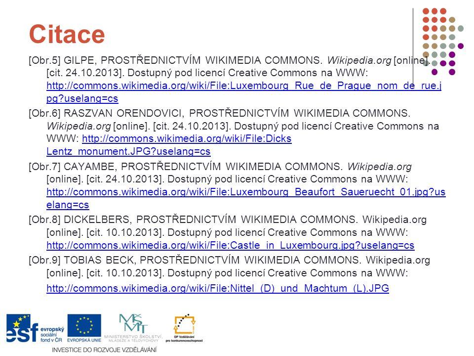 Citace [Obr.5] GILPE, PROSTŘEDNICTVÍM WIKIMEDIA COMMONS. Wikipedia.org [online]. [cit. 24.10.2013]. Dostupný pod licencí Creative Commons na WWW: http