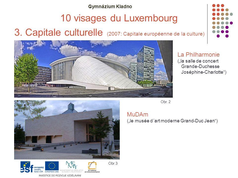 """Gymnázium Kladno 10 visages du Luxembourg 3. Capitale culturelle (2007: Capitale européenne de la culture) Obr. 2 La Philharmonie (""""la salle de concer"""