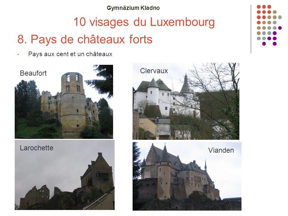 Gymnázium Kladno 10 visages du Luxembourg 8. Pays de châteaux forts Pays aux cent et un châteaux Beaufort Clervaux Larochette Vianden
