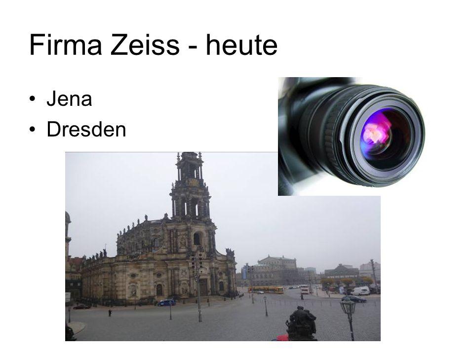 Firma Zeiss - heute Jena Dresden