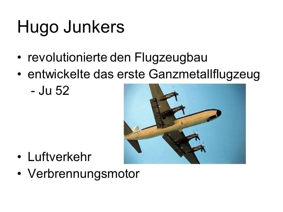 Hugo Junkers revolutionierte den Flugzeugbau entwickelte das erste Ganzmetallflugzeug - Ju 52 Luftverkehr Verbrennungsmotor