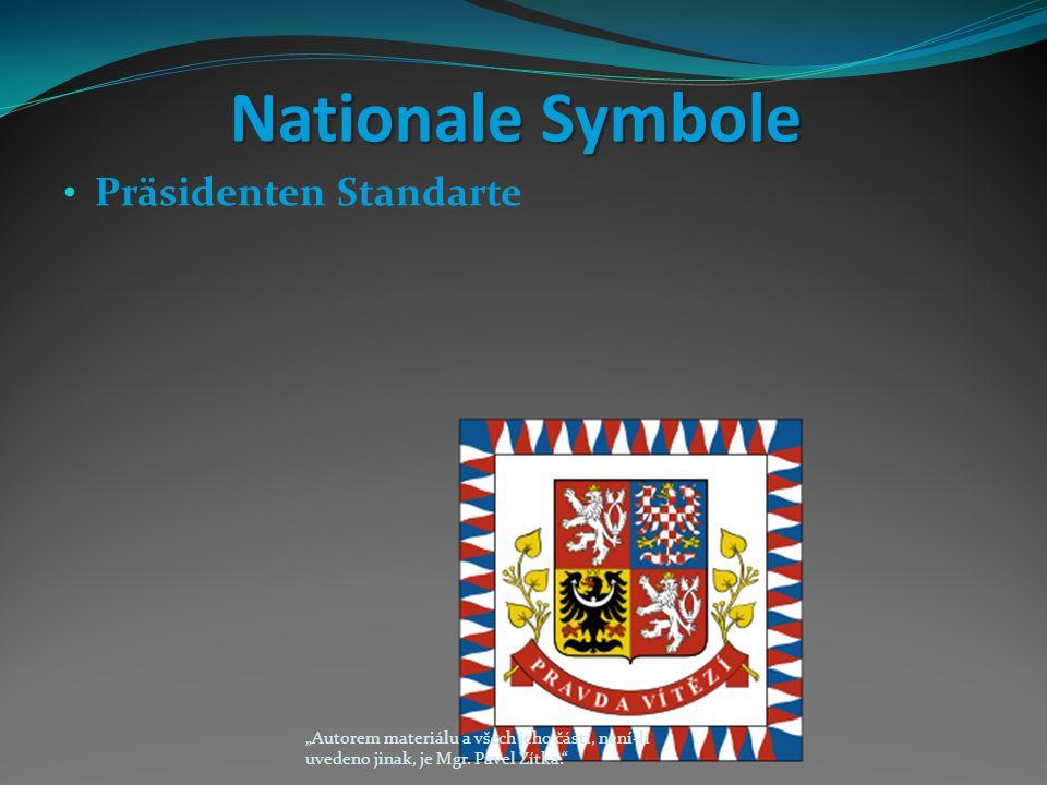 """Nationale Symbole Präsidenten Standarte """"Autorem materiálu a všech jeho částí, není-li uvedeno jinak, je Mgr."""