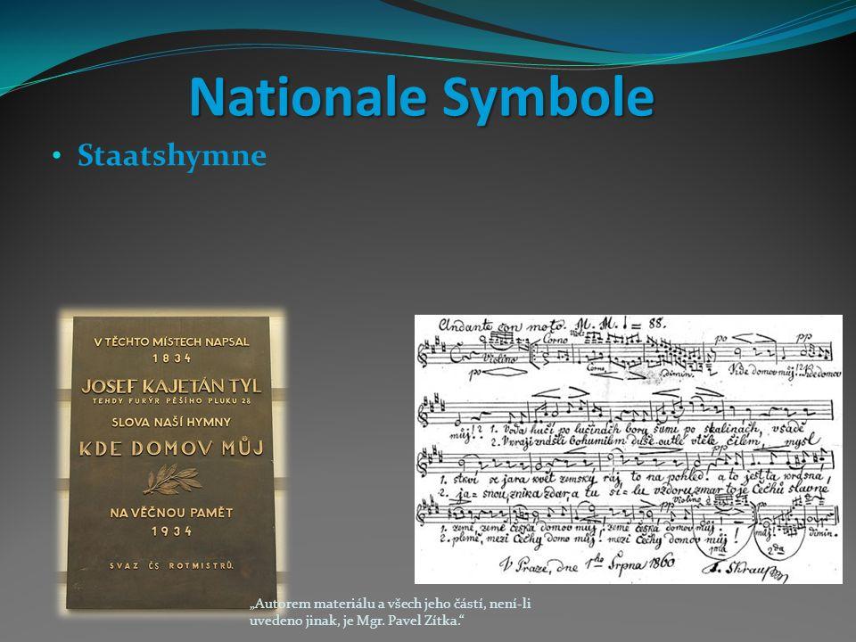 """Nationale Symbole Staatshymne """"Autorem materiálu a všech jeho částí, není-li uvedeno jinak, je Mgr."""