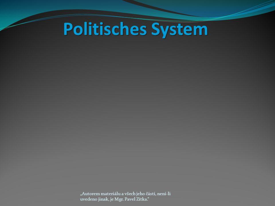 """Politisches System """"Autorem materiálu a všech jeho částí, není-li uvedeno jinak, je Mgr."""