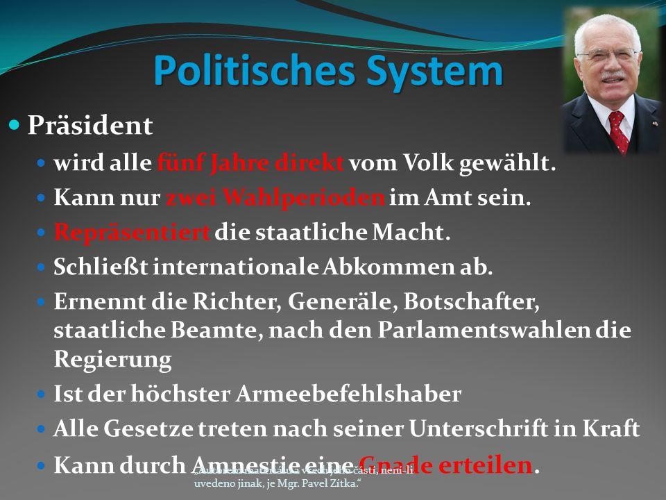 Politisches System Präsident wird alle fünf Jahre direkt vom Volk gewählt.