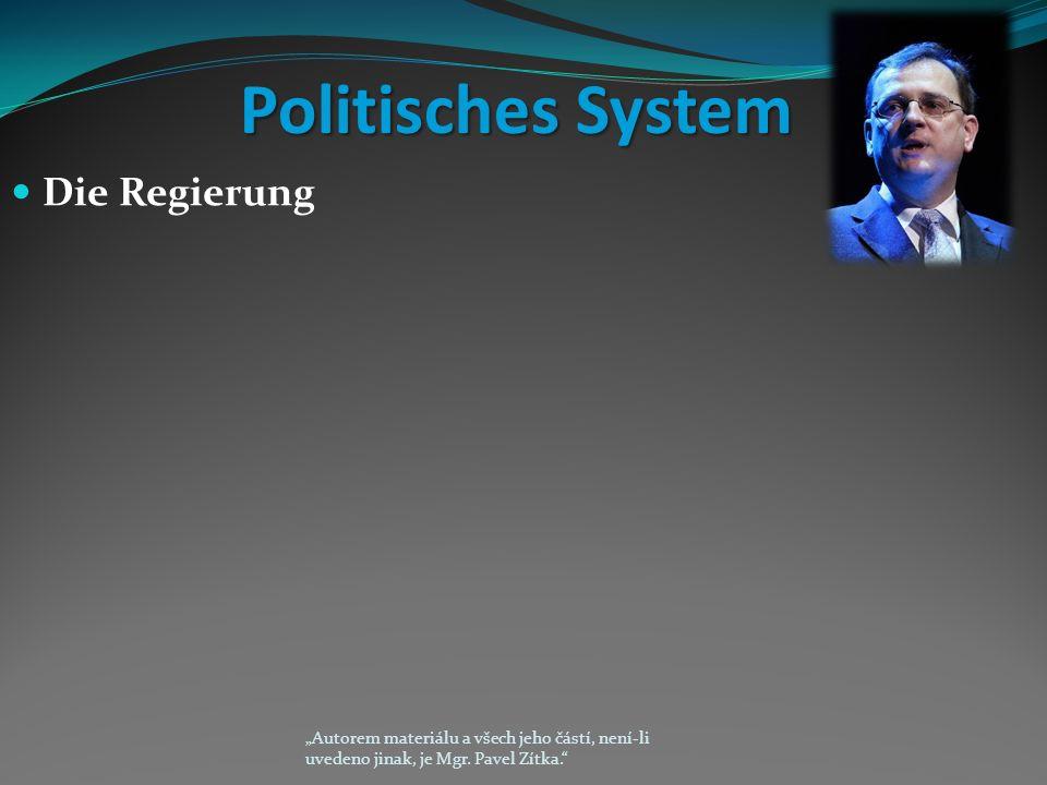 """Politisches System Die Regierung """"Autorem materiálu a všech jeho částí, není-li uvedeno jinak, je Mgr."""