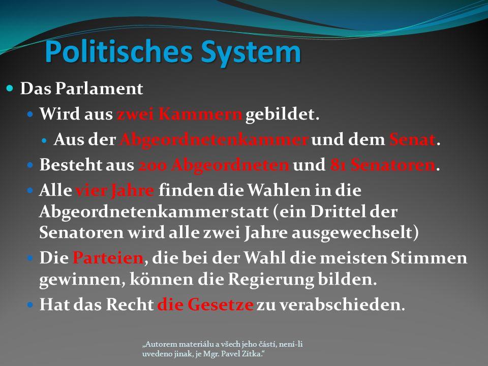 Politisches System Politisches System Das Parlament Wird aus zwei Kammern gebildet.
