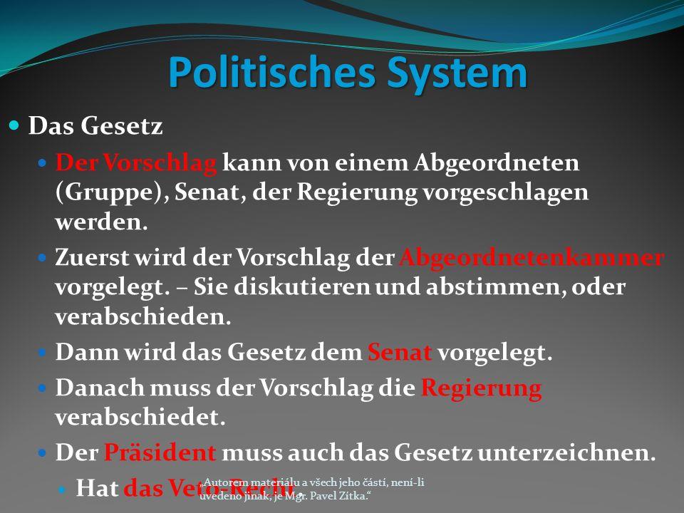 Politisches System Politisches System Das Gesetz Der Vorschlag kann von einem Abgeordneten (Gruppe), Senat, der Regierung vorgeschlagen werden.