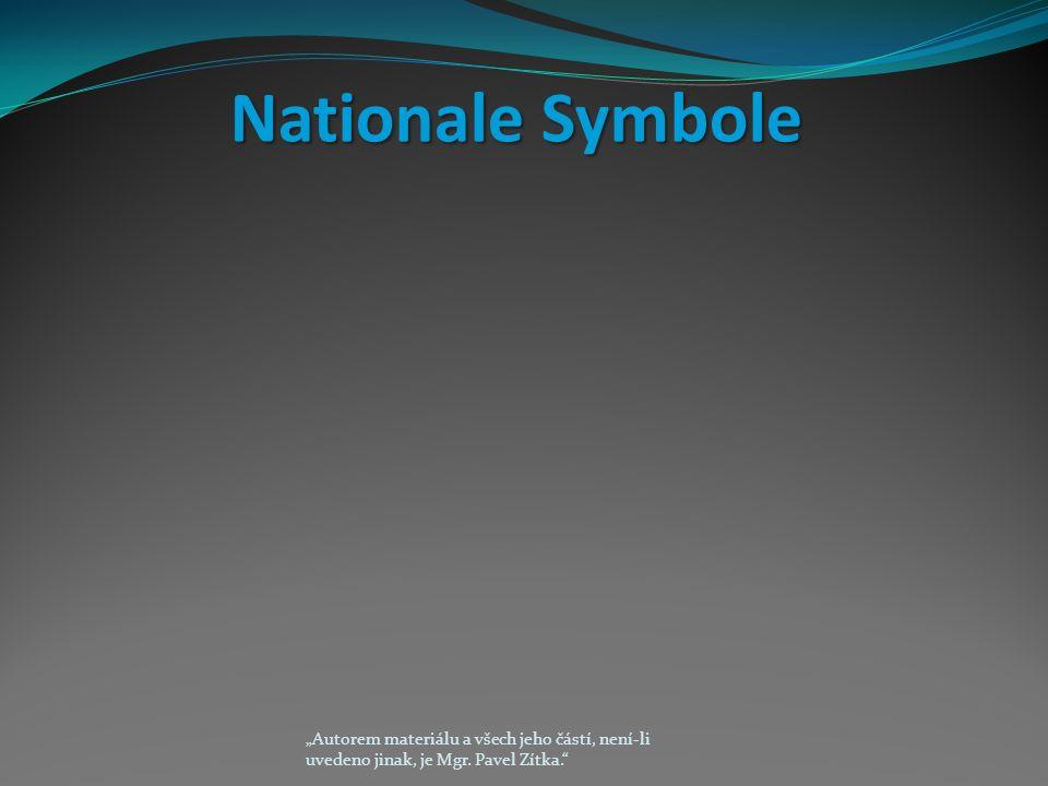 """Nationale Symbole """"Autorem materiálu a všech jeho částí, není-li uvedeno jinak, je Mgr."""