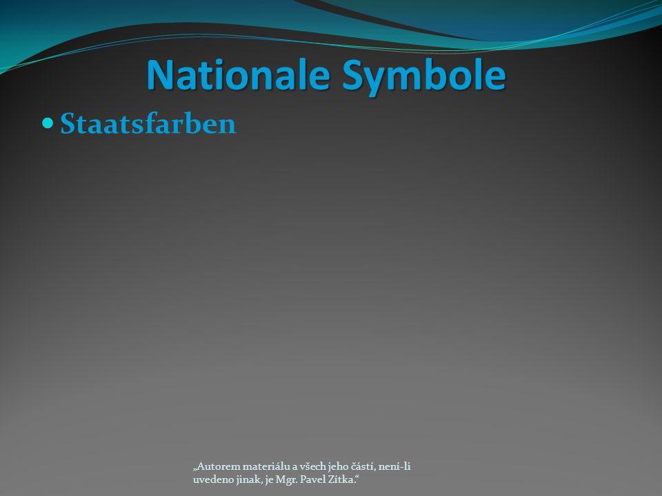 """Nationale Symbole Staatsfarben """"Autorem materiálu a všech jeho částí, není-li uvedeno jinak, je Mgr."""