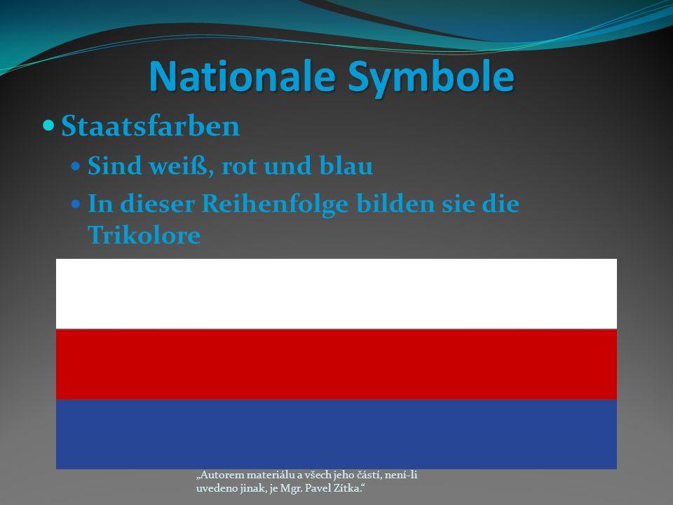 """Nationale Symbole Staatsfarben Sind weiß, rot und blau In dieser Reihenfolge bilden sie die Trikolore """"Autorem materiálu a všech jeho částí, není-li uvedeno jinak, je Mgr."""