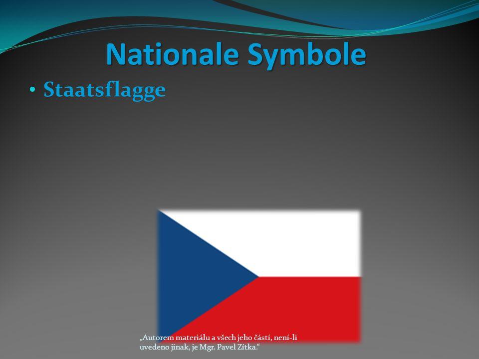 """Nationale Symbole Staatsflagge """"Autorem materiálu a všech jeho částí, není-li uvedeno jinak, je Mgr."""