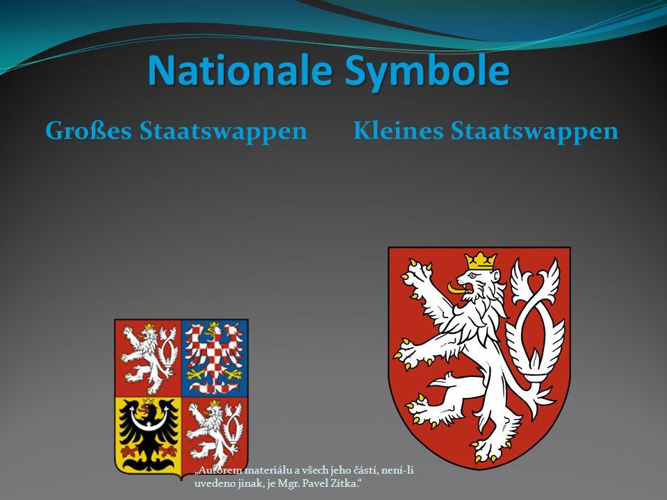"""Nationale Symbole Großes StaatswappenKleines Staatswappen """"Autorem materiálu a všech jeho částí, není-li uvedeno jinak, je Mgr."""