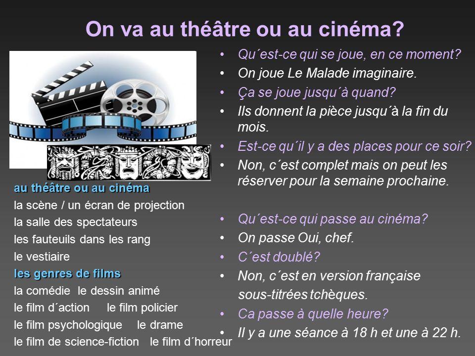 On va au théâtre ou au cinéma? au théâtre ou au cinéma la scène / un écran de projection la salle des spectateurs les fauteuils dans les rang le vesti