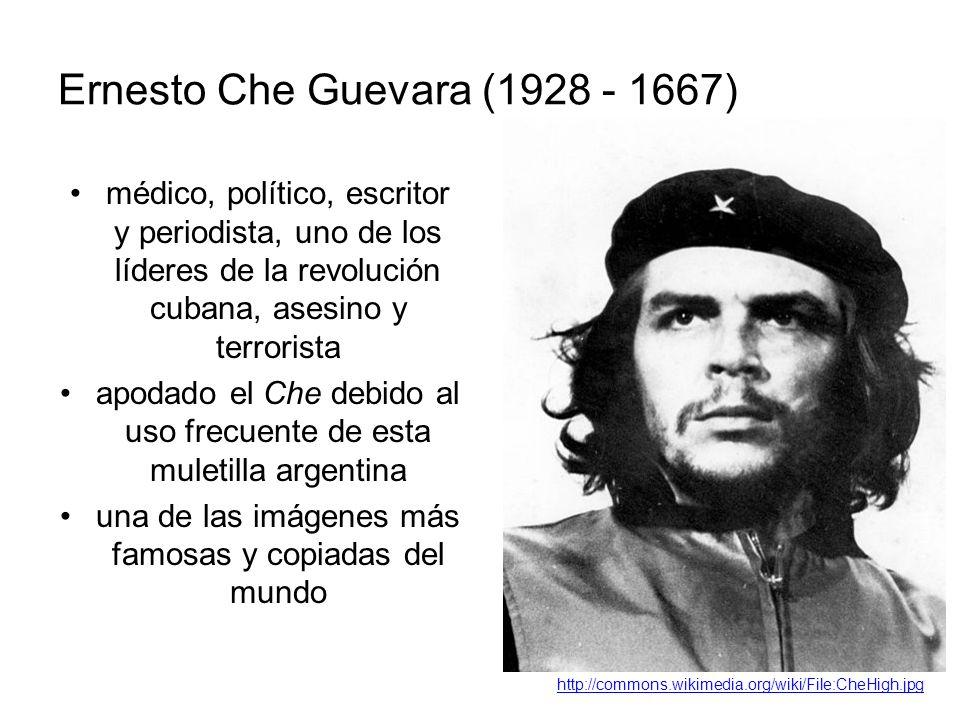 Ernesto Che Guevara (1928 - 1667) médico, político, escritor y periodista, uno de los líderes de la revolución cubana, asesino y terrorista apodado el Che debido al uso frecuente de esta muletilla argentina una de las imágenes más famosas y copiadas del mundo http://commons.wikimedia.org/wiki/File:CheHigh.jpg