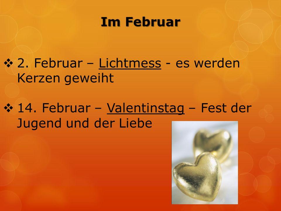  2. Februar – Lichtmess - es werden Kerzen geweiht  14.