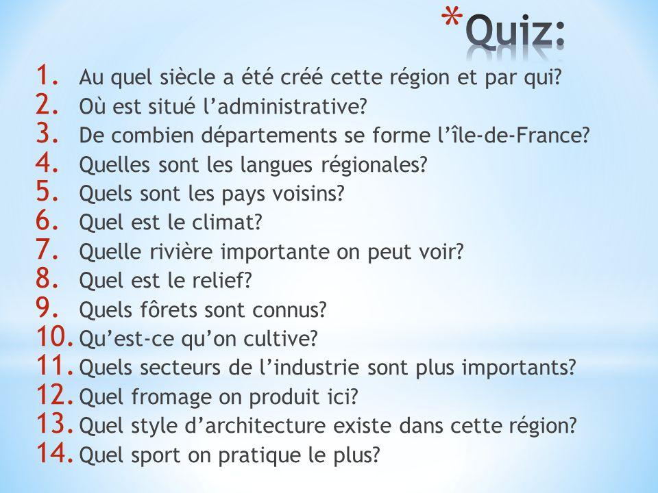 1. Au quel siècle a été créé cette région et par qui? 2. Où est situé l'administrative? 3. De combien départements se forme l'île-de-France? 4. Quelle