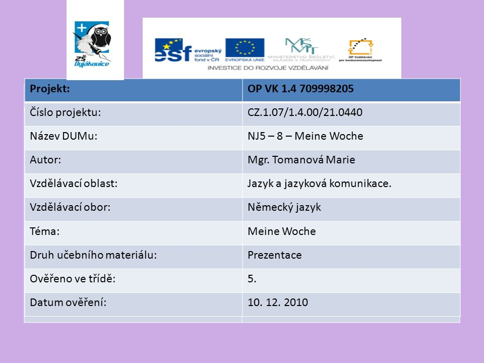 Projekt:OP VK 1.4 709998205 Číslo projektu:CZ.1.07/1.4.00/21.0440 Název DUMu: Autor:Mgr.