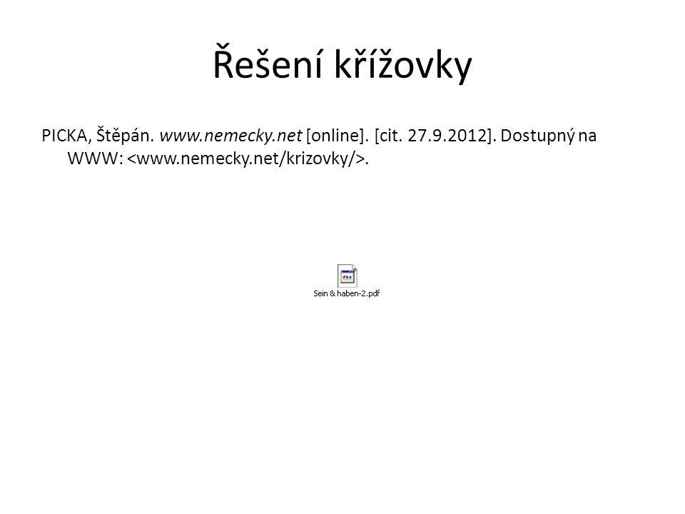 Řešení křížovky PICKA, Štěpán. www.nemecky.net [online]. [cit. 27.9.2012]. Dostupný na WWW:.