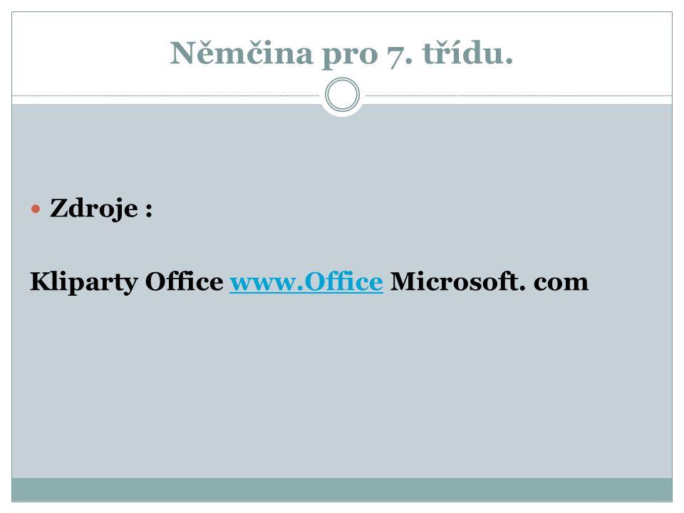 Němčina pro 7. třídu. Zdroje : Kliparty Office www.Office Microsoft. comwww.Office
