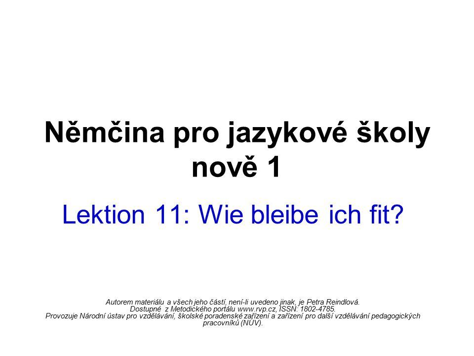 Němčina pro jazykové školy nově 1 Lektion 11: Wie bleibe ich fit.