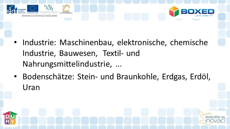 Industrie: Maschinenbau, elektronische, chemische Industrie, Bauwesen, Textil- und Nahrungsmittelindustrie,...