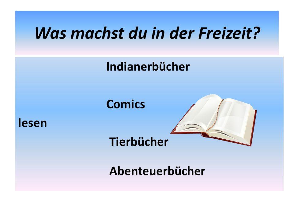 Was machst du in der Freizeit? Indianerbücher Comics lesen Tierbücher Abenteuerbücher