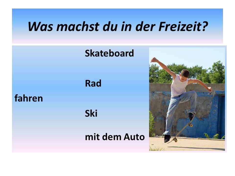 Was machst du in der Freizeit? Skateboard Rad fahren Ski mit dem Auto