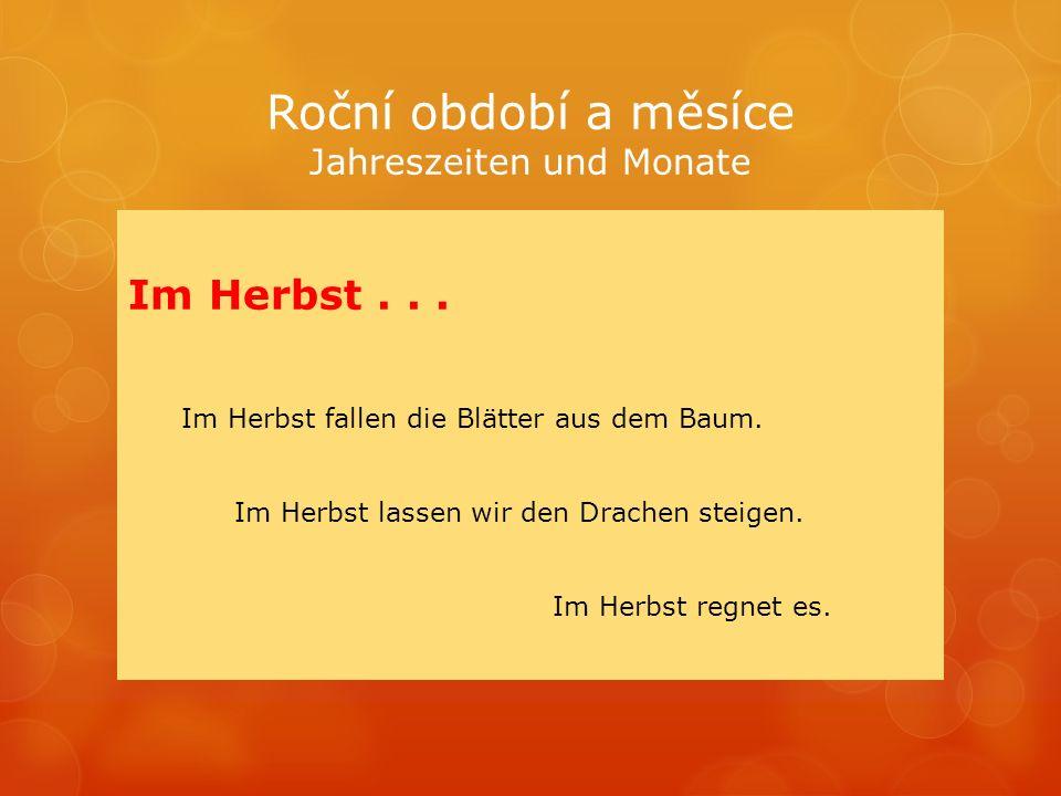 Roční období a měsíce Jahreszeiten und Monate Im Herbst...